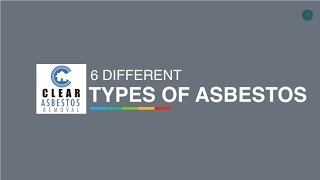 6 Different Types Of Asbestos - Clear Asbestos Removal
