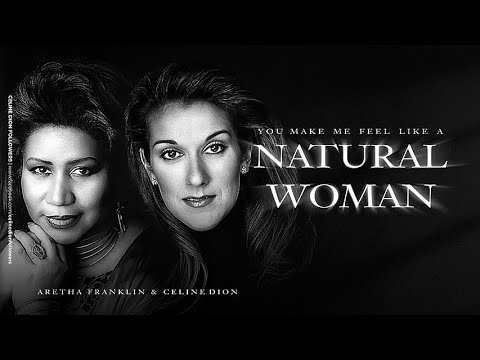 Celine Dion - Natural Woman (Virtual Duet With Aretha Franklin)