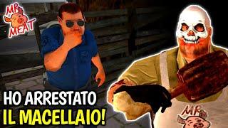 MR MEAT SI AGGIORNA - HO ARRESTATO IL MACELLAIO 😃 [Gameplay ITA]
