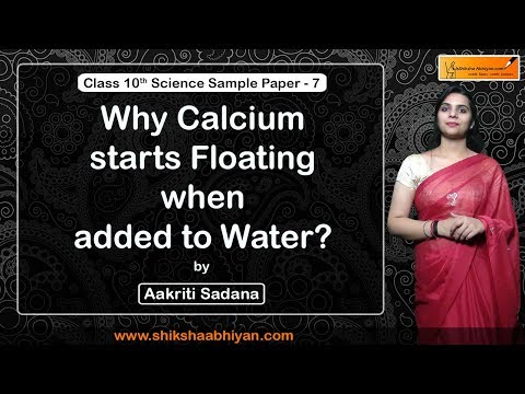 Q4 Why Calcium Starts Floating When Added To Water?-#CBSE Class10 Science