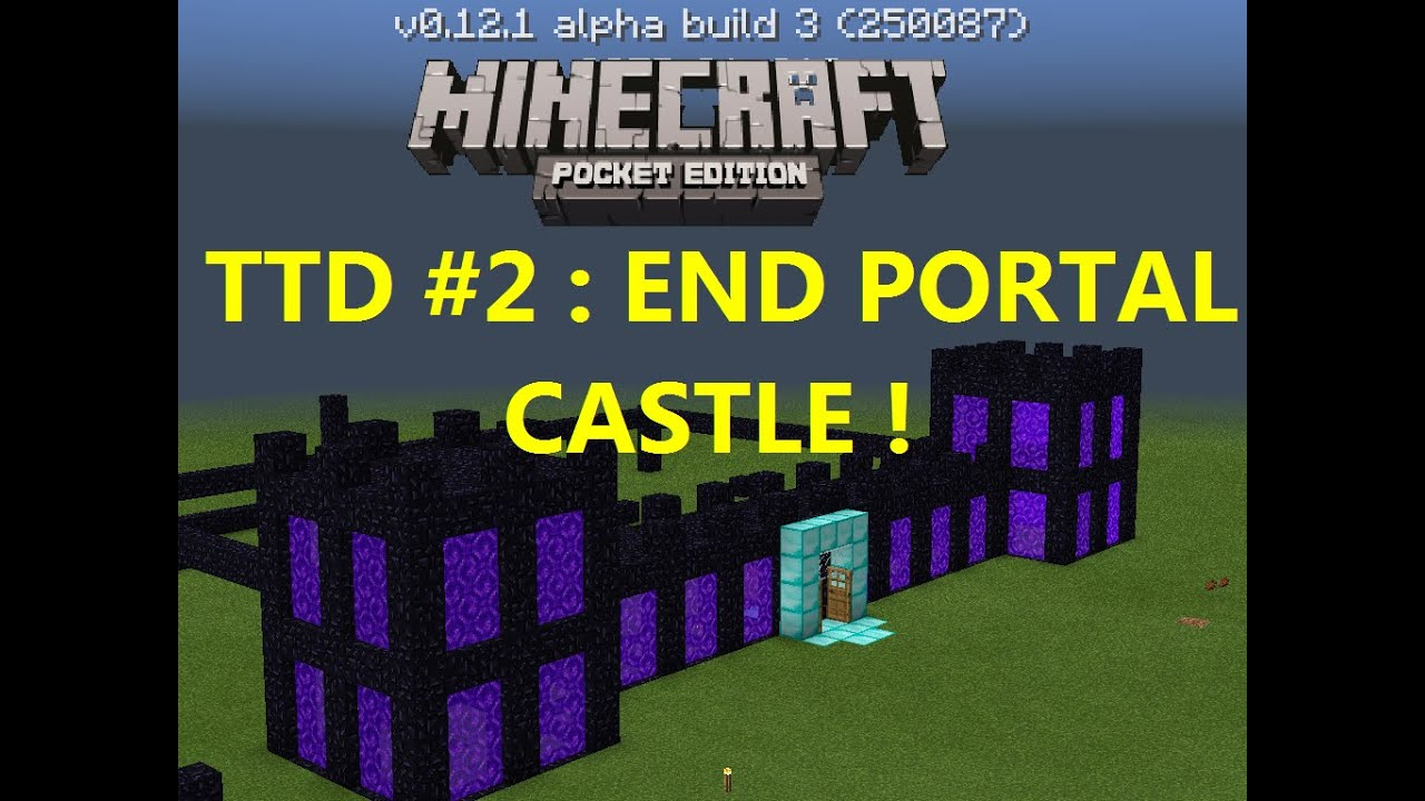 THINGS TO DO IN MCPE 0.12.0 #2 : BUILD A NETHER PORTAL CASTLE ...