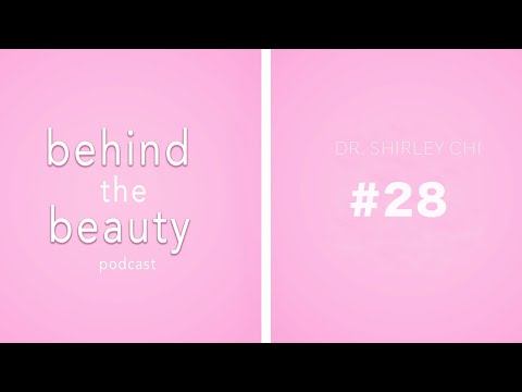 BEHIND THE BEAUTY PODCAST |Dermatologist Dr. Chi (Season 2, Ep. 14)