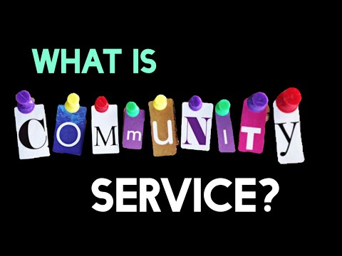 What Is Community Service?  (FULL-LENGTH VERSION)
