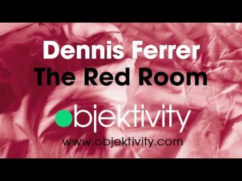 Dennis Ferrer - The Red Room (OBJ Vocal Mix)