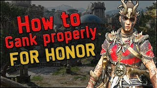 [For Honor] How to Gank Properly | Educational Content