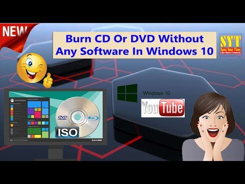 Burn CD Or DVD Without Any Software In Windows 10