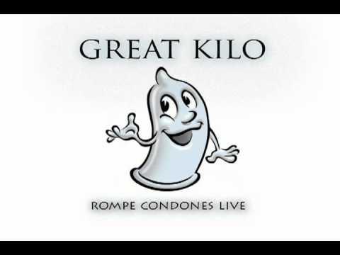 Great Kilo - Rompe Condones Live