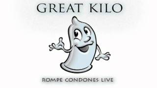 Great Kilo - Rompe Condones Live thumbnail