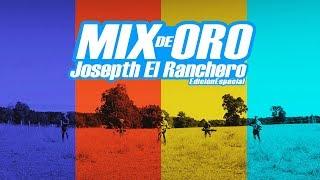 JOSEPTH EL RANCHERO · MIX DE ORO (Edición Especial)