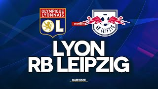 🔴 LYON (OL) - RB LEIPZIG // CHAMPIONS LEAGUE // ClubHouse