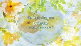 Download lagu 【Acoustic】Kenshi Yonezu 米津玄師 - Lemon【Instrumental】