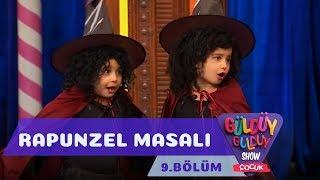 Güldüy Güldüy Show Çocuk 9.Bölüm - Rapunzel Masalı
