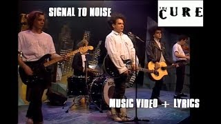The Cure - Signal To Noise