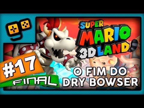 Let's Play: Super Mario 3D Land - Parte 17[FINAL] - O Fim do Dry Bowser