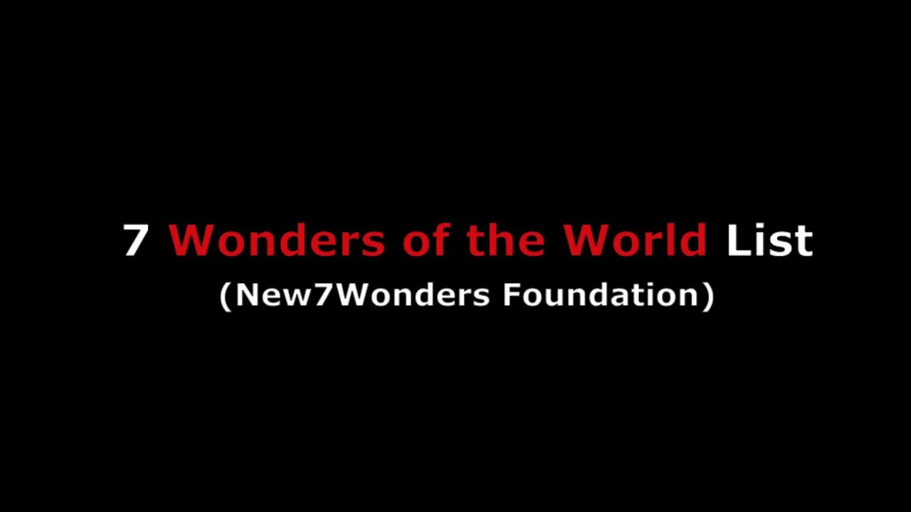 Modern 7 wonders of the world - New 7 Wonders Of The Modern World List W Seven Man Made New Ancient Places On Earth