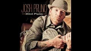 Josh Pruno 23rd Psalm - New Single