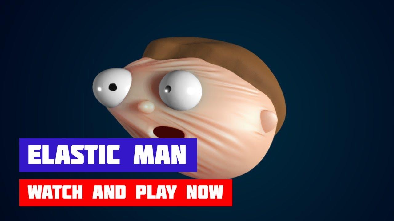 Elastic Man Game Gameplay Youtube