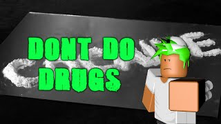 Don't Do Drugs! - [Roblox Short]