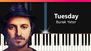 "Burak Yeter - ""Tuesday"" ft. Danelle Sandoval Piano Tutorial - Chords - How To Play - Cover"