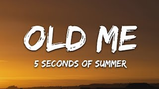 5 Seconds Of Summer - Old Me (Lyrics) 5SOS