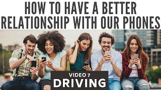 How to have a better relationship with our phones: driving