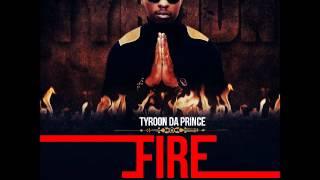 FIRE -TYROON DA PRINCE ft ATUMPAN [new afrobeat]