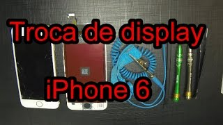 Troca do Display Tela Touch LCD Frontal iPhone 6 Apple 6g