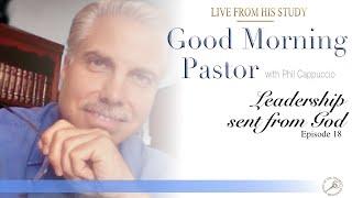 GMP Episode 18: Leadership sent from God - with Philip Cappuccio