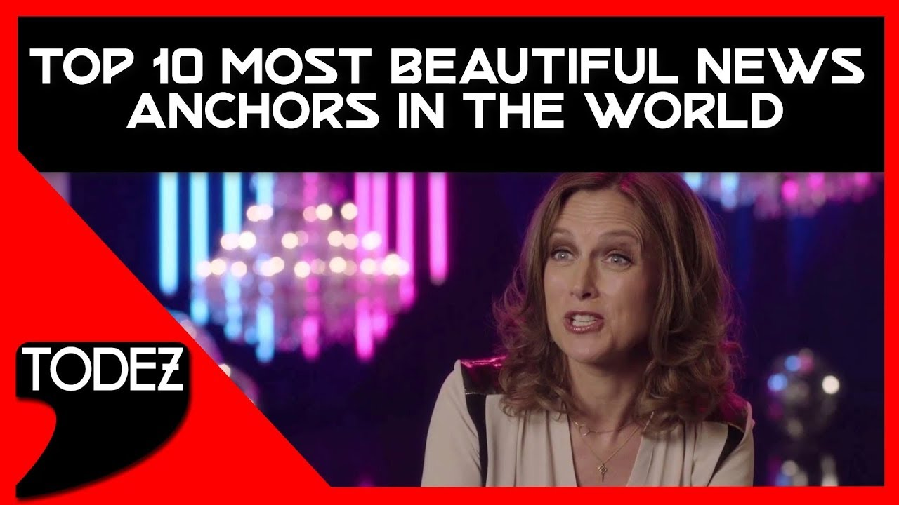 Top 10 Most Beautiful News Anchors in The World