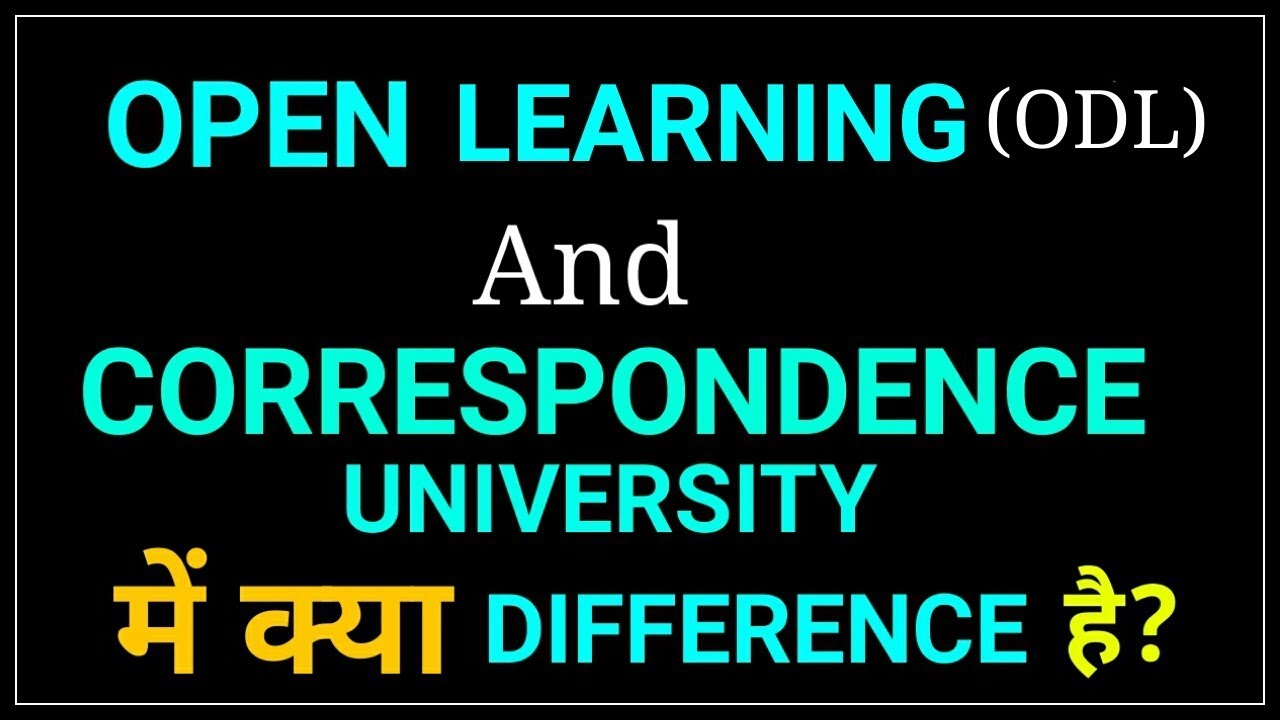 OPEN LEARNING (ODL) AND CORRESPONDENCE UNIVERSITY में क्या DIFFERENCE है