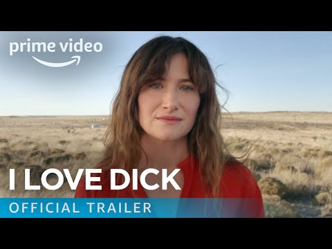 I Love Dick Season 1 - Official Trailer | Prime Video