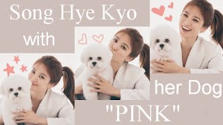 "Song Hye-Kyo with her pet dog ""Pink"""