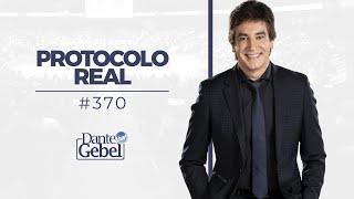 Dante Gebel #370 | Protocolo real
