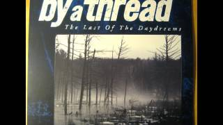 By a Thread - The Last Of Daydreams (Full Album)