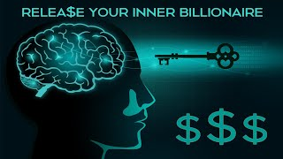 🎧 Release Your Inner Billionaire | Wealth and Abundance C...