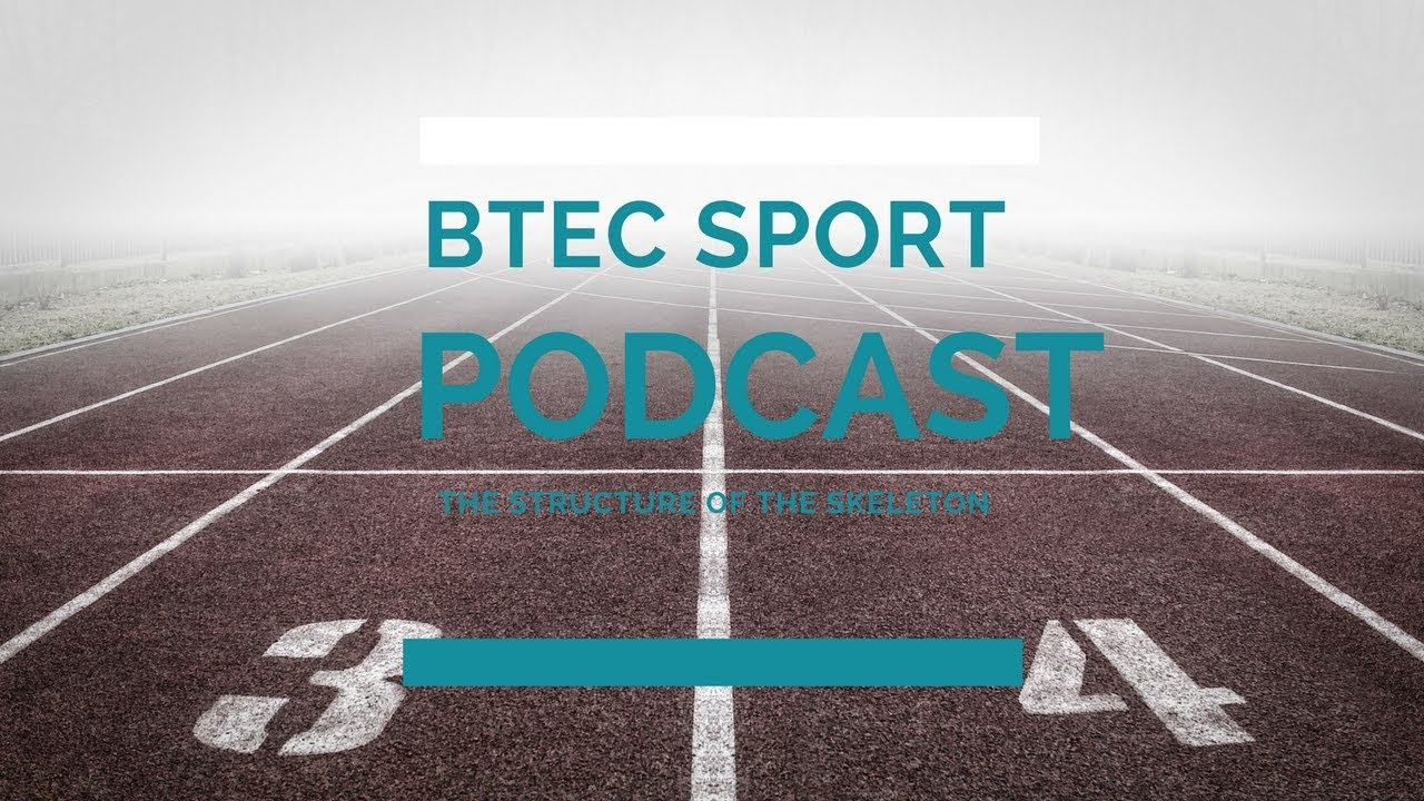 Btec Sport Level 3 (2016) Podcast Anatomy and Physiology - Unit 1 ...