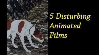 5 Disturbing Animated Films