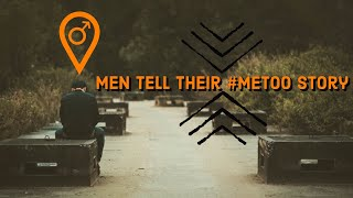 Men tell their #Metoo story