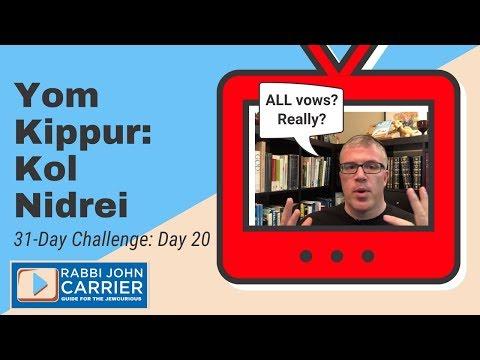 Yom Kippur 2018: Kol Nidrei - When, What, & Why
