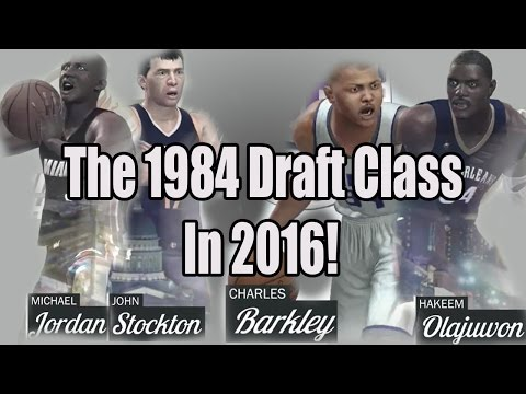 NBA 2K17 - MyLeague What Ifs? - What If The 1984 Draft Class Happened in 2016? | NBA 2k17 Simulation