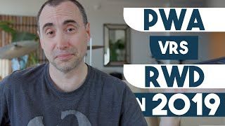 PWA (progressive web apps) vs RWD in 2019