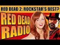 Is Red Dead Redemption 2 Rockstar's Greatest Game? (No Spoilers) - Red Dead Radio Ep. 30