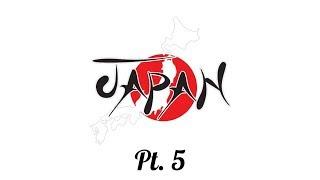 JAPAN VLOG PT. 5