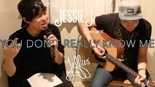 The Jessie J Series /#1/: You Don't Really Know Me - Jeffero