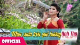 Mùa Xuân Trên Quê Hương - Anh Thơ [Audio] thumbnail