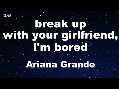 break up with your girlfriend, i'm bored - Ariana Grande Karaoke 【No Guide Melody】 Instrumental Mp3