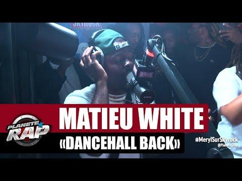 Youtube: Mathieu White«Dancehall back» #PlanèteRap