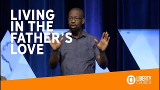 """Living in the Father's Love"" With Pastor John Harris"