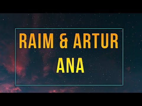 RaiM U0026 Artur - ANA [ТЕКСТ, LYRICS]