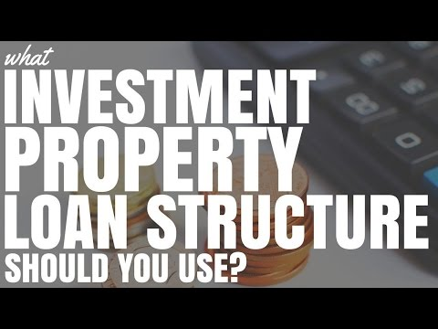 What Investment Property Loan Structure Should You Use? (Ep61)